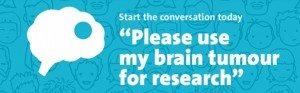Brain Tumour Tissue Campaign 150224